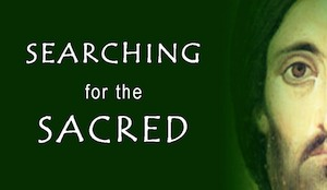 Searching for the Sacred